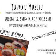 Jutro u Muzeju – Murva, mušmula, nešpula…