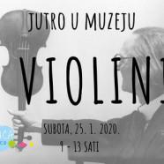 Jutro u Muzeju – O violini