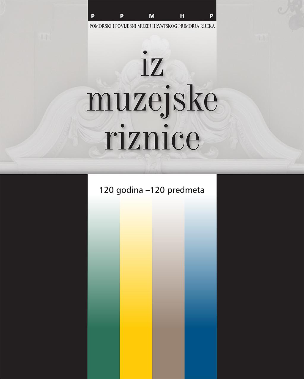 Iz muzejske riznice / 120 godina - 120 predmeta